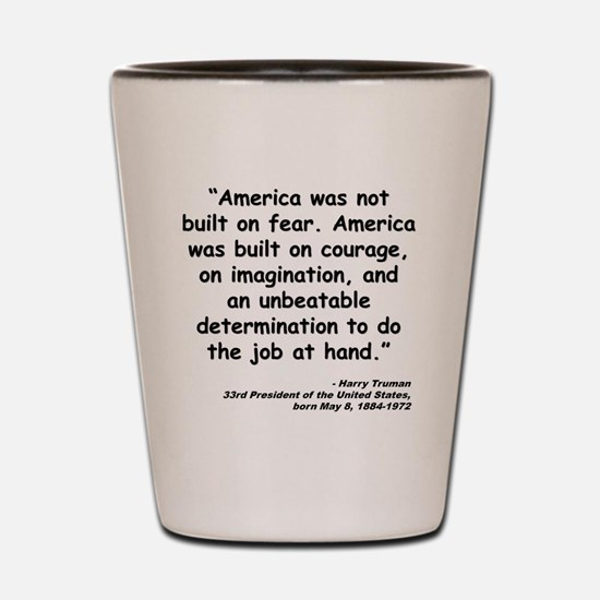 Truman Courage Quote Shot Glass