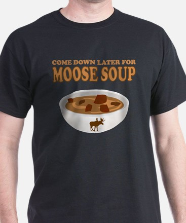 I love Moose Soup T-Shirt