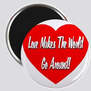 lovemakestheworldgoaround_transparent Magnet