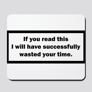Wasting your time Mousepad