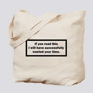 Wasting your time Tote Bag