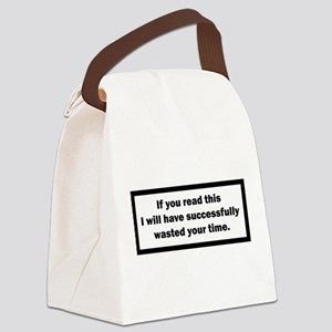 Wasting your time Canvas Lunch Bag