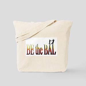 Be the Bal Tote Bag