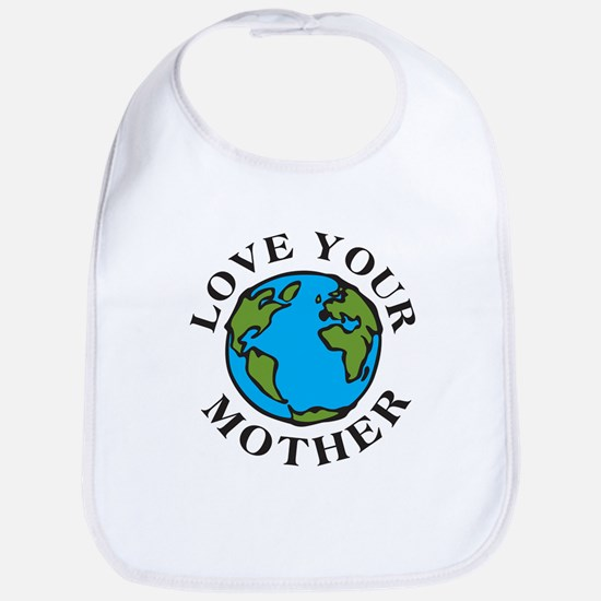 Love Your Mother Bib
