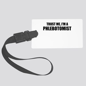 Trust Me, Im A Phlebotomist Luggage Tag