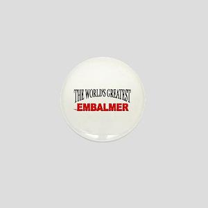 """The World's Greatest Embalmer"" Mini Button"