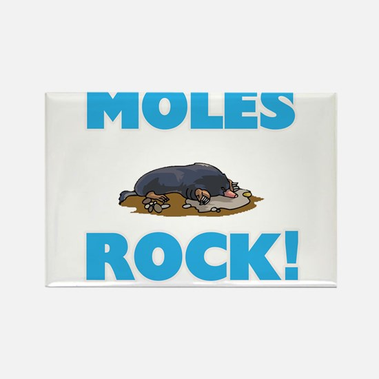 Moles rock! Magnets