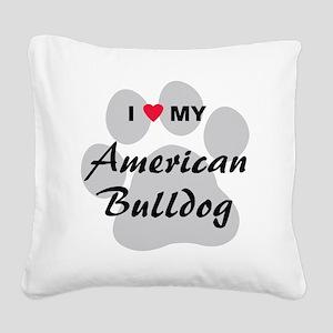 I Love My American Bulldog Square Canvas Pillow
