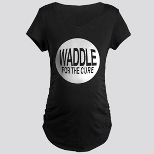 Waddle for the cure Maternity Dark T-Shirt