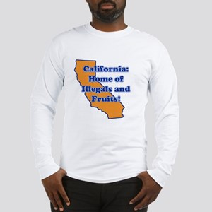 Home of illegals and fruit Long Sleeve T-Shirt