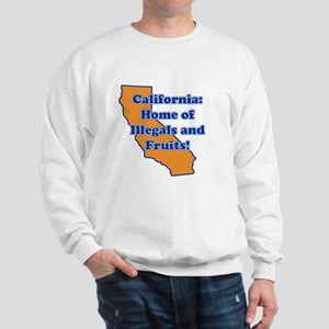 Home of illegals and fruit Sweatshirt