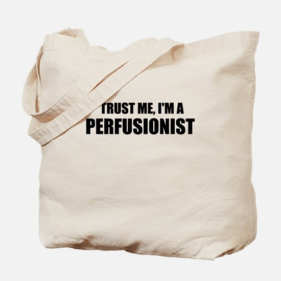 Trust Me, Im A Perfusionist Tote Bag