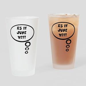is it june Drinking Glass