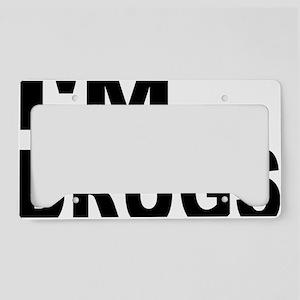 IM_ON_DRUGS License Plate Holder