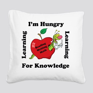 Hungry For Learning copy Square Canvas Pillow