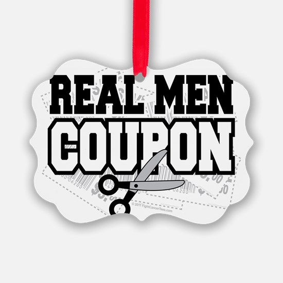 Real-Men-Coupon Ornament