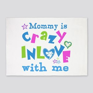 Mommy is Crazy In Love with Me 5'x7'Area Rug