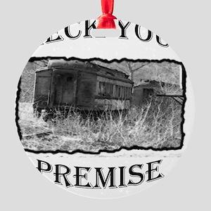 check your premise2 Round Ornament