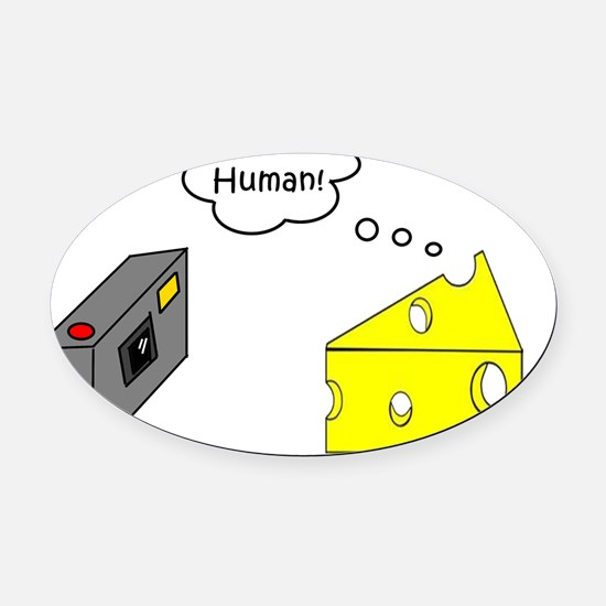 What does cheese say when it gets  Oval Car Magnet