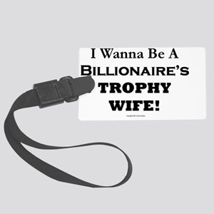 Billionaires Trophy Wife Large Luggage Tag