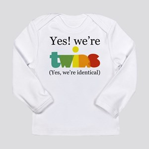 Yes, We're Identica Long Sleeve T-Shirt