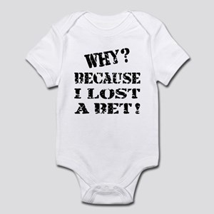 Because I Lost a Bet Funny Infant Bodysuit