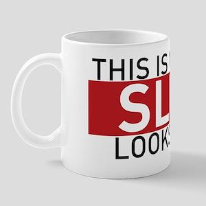 This Is What A Slut Looks Like Mug