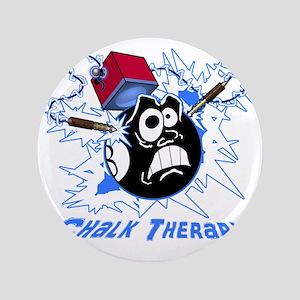 "Chalk Therapy (dark shirt) 3.5"" Button"