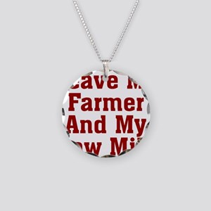 Leave My Farmer And My Raw M Necklace Circle Charm