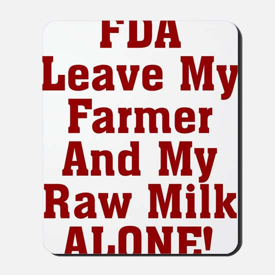 Leave My Farmer And My Raw Milk Alone Mousepad