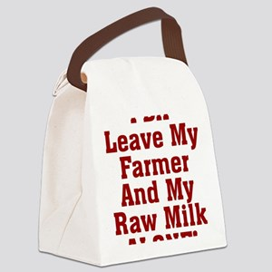 Leave My Farmer And My Raw Milk A Canvas Lunch Bag