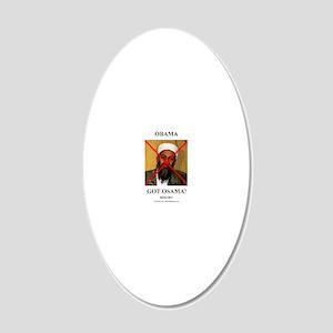 ObamaGotShirt 20x12 Oval Wall Decal