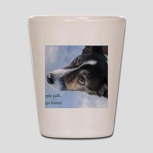 5-11 dogs listen Shot Glass