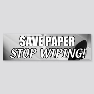 Save Paper, Stop Wiping! Bumper Sticker