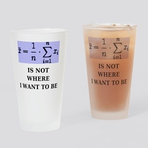 Average Is Not Where I Want to Be Drinking Glass