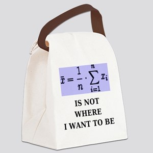 Average Is Not Where I Want to Be Canvas Lunch Bag