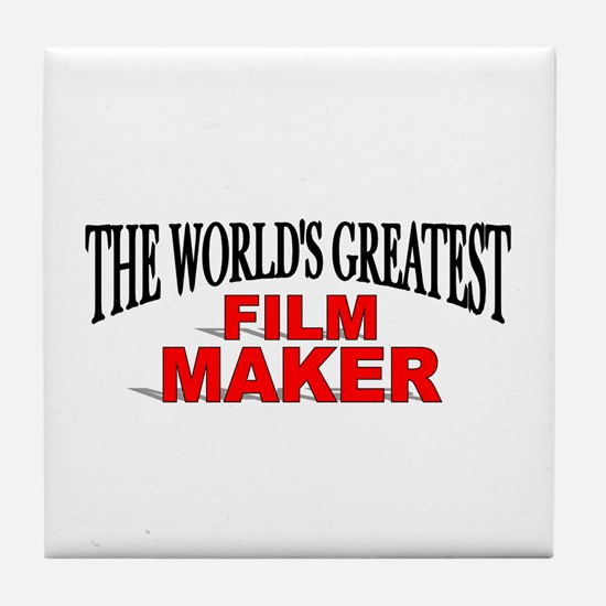 """The World's Greatest Film Maker"" Tile Coaster"