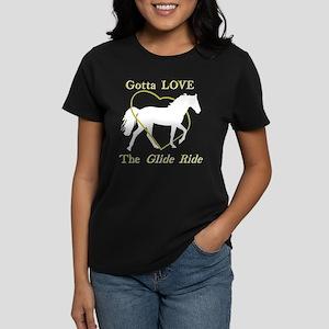 Gotta LOVE the Glide Ride! Women's Dark T-Shirt