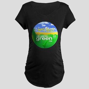 02-button going green copy Maternity Dark T-Shirt