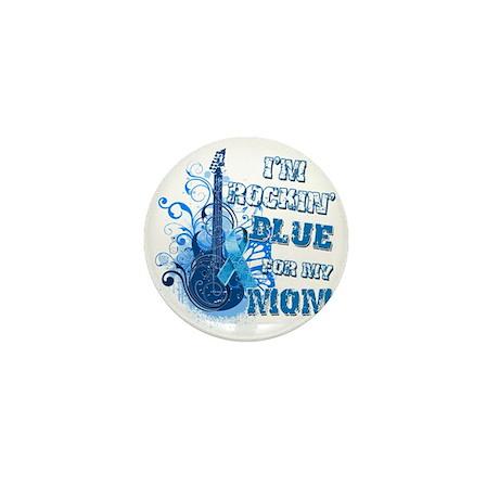 Im Rockin Blue for my Mom Mini Button
