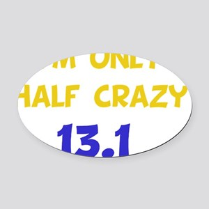Half Crazy Yellow Oval Car Magnet