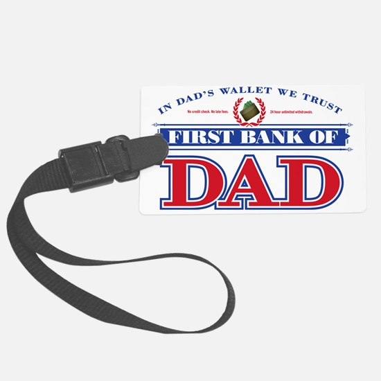 First Bank Of Dad Luggage Tag