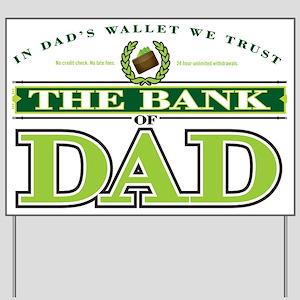 The Bank of Dad Yard Sign