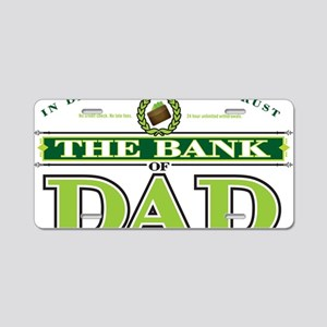 The Bank of Dad Aluminum License Plate