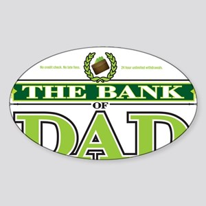 The Bank of Dad Sticker (Oval)