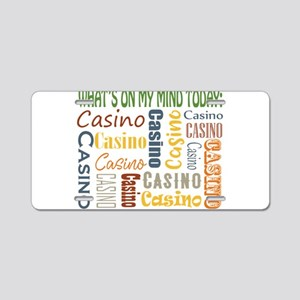 What's On My Mind Today: Casino Aluminum License P