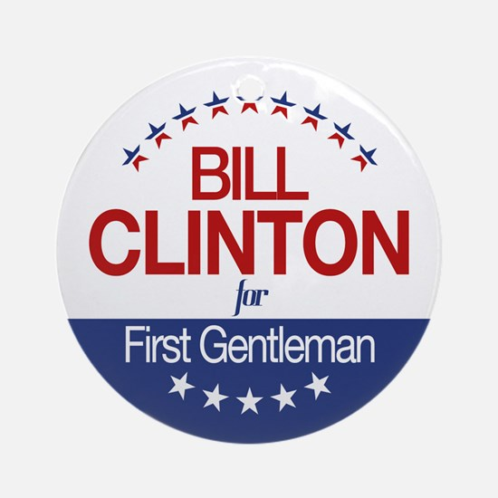 Bill Clinton For First Gentleman Ornament (Round)