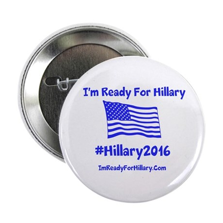 I'm Ready For Hillary 2.25 Button