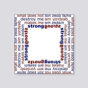 """What does not destroy me ma Square Sticker 3"""" x 3"""""""