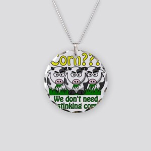 We Dont Need No Stinking Cor Necklace Circle Charm